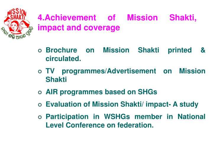 4.Achievement of Mission Shakti, impact and coverage
