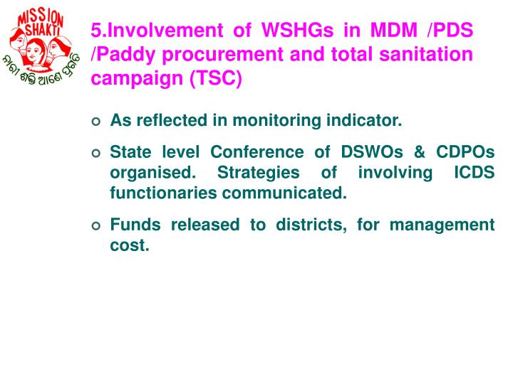 5.Involvement of WSHGs in MDM /PDS /Paddy procurement and total sanitation campaign (TSC)