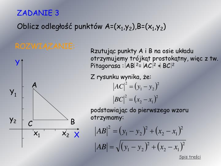 Rzutując punkty A i B na osie układu otrzymujemy trójkąt prostokątny, więc z tw. Pitagorasa : AB