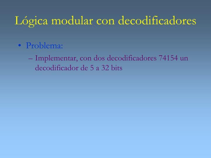 Lógica modular con decodificadores
