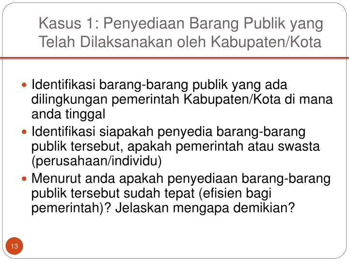 Kasus 1: Penyediaan Barang Publik yang Telah Dilaksanakan oleh Kabupaten/Kota