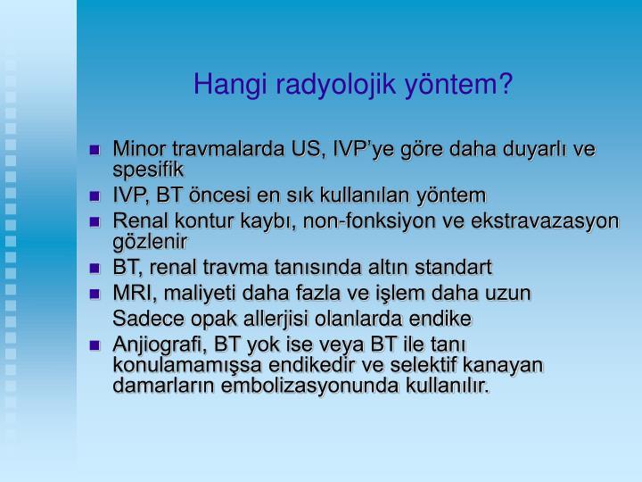 Hangi radyolojik yöntem?