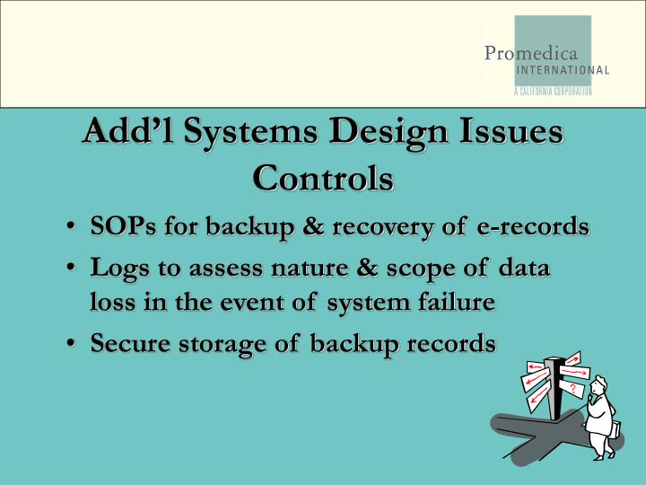 Add'l Systems Design Issues