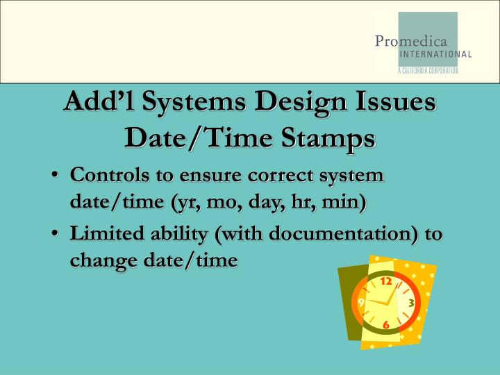 Add'l Systems Design Issues Date/Time Stamps