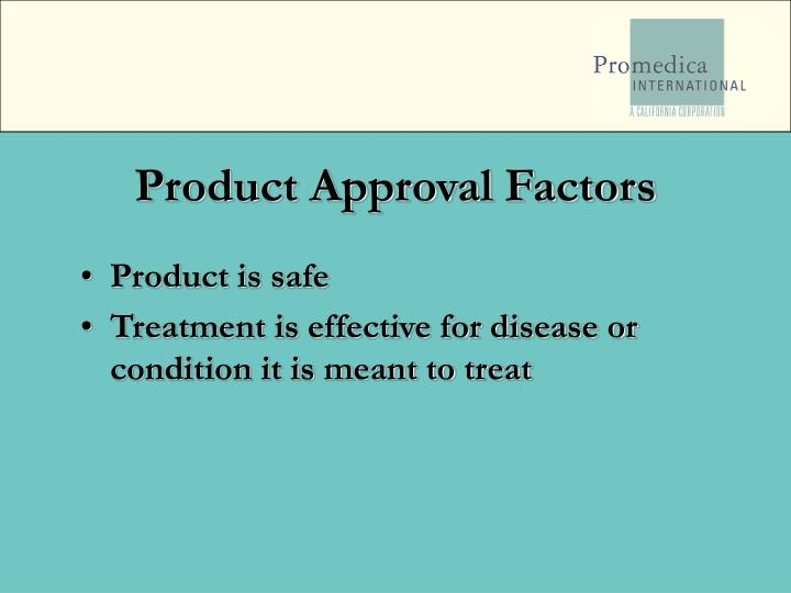 Product approval factors
