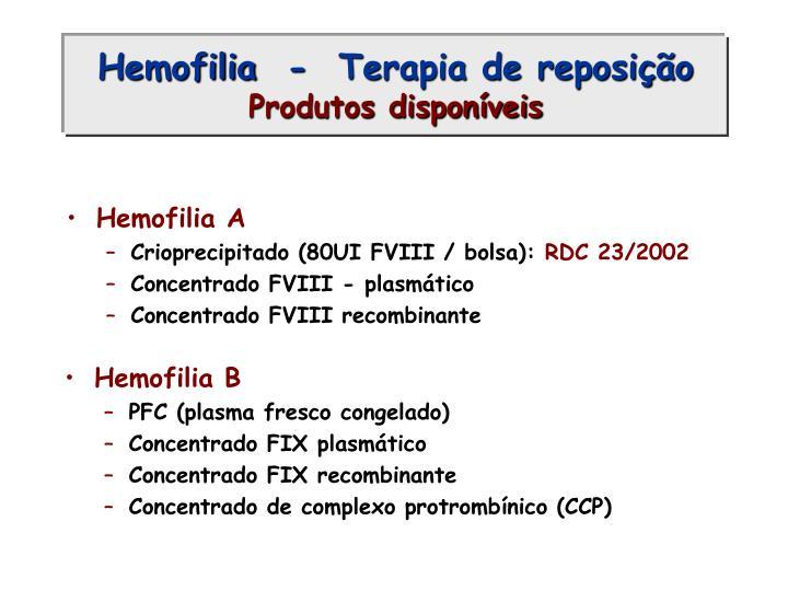 Hemofilia  -  Terapia de reposição