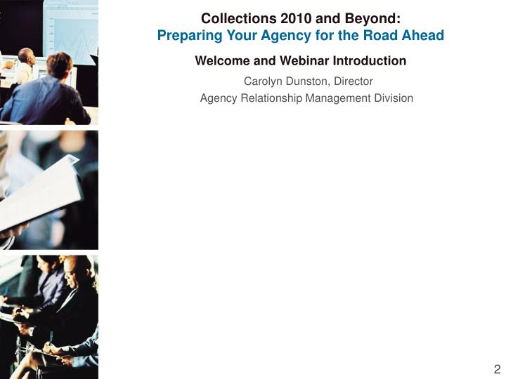 Collections 2010 and beyond preparing your agency for the road ahead2