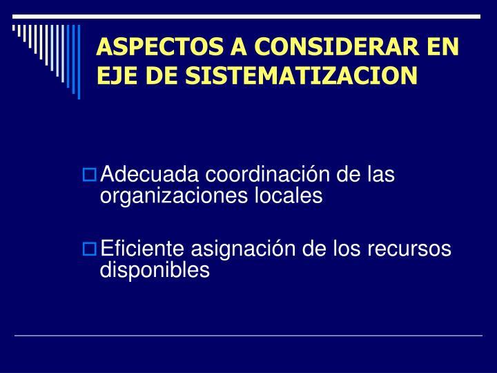 ASPECTOS A CONSIDERAR EN EJE DE SISTEMATIZACION