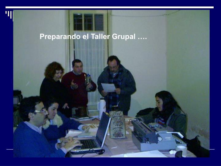 Preparando el Taller Grupal ….