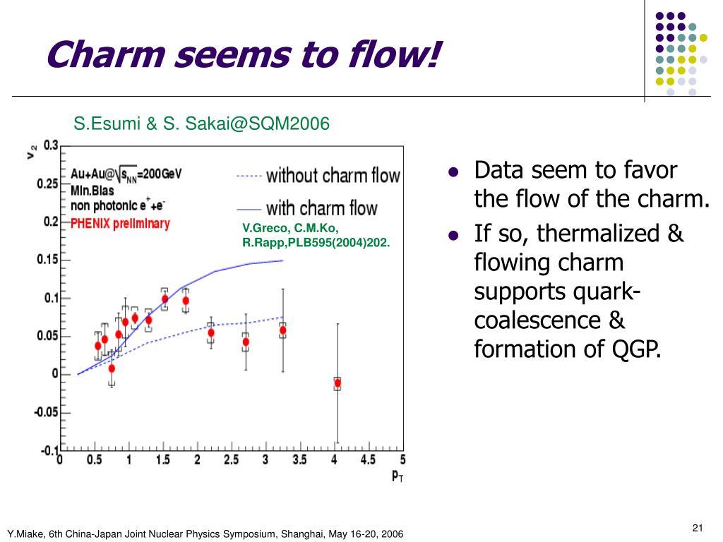 Charm seems to flow!