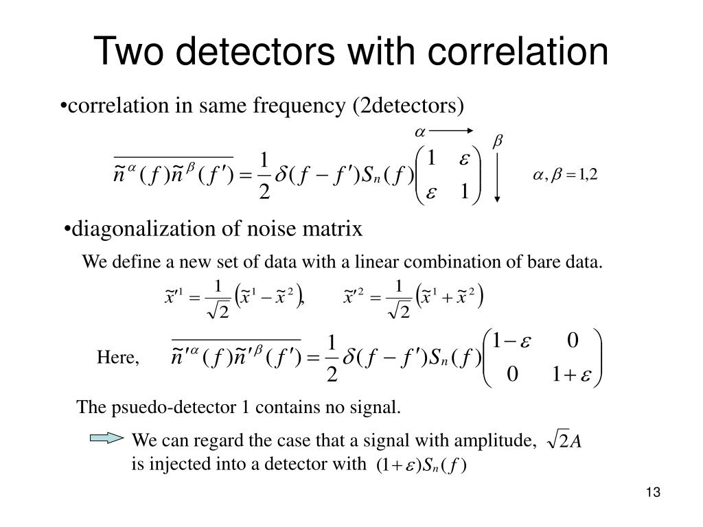 Two detectors with correlation