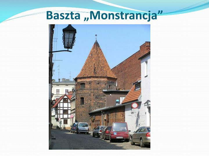 """Baszta """"Monstrancja"""""""