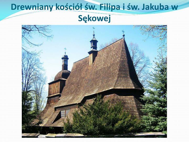 Drewniany kościół św. Filipa i św. Jakuba w Sękowej