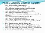 polskie obiekty wpisane na list