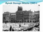 rynek starego miasta 1945 r