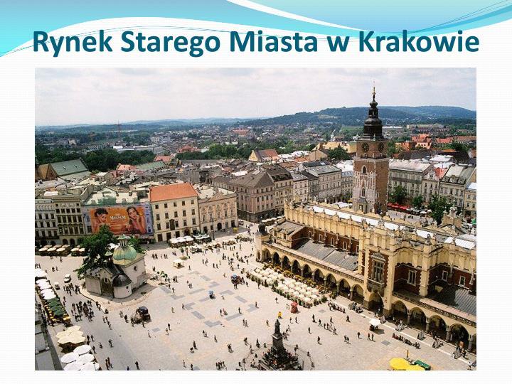 Rynek Starego Miasta w Krakowie