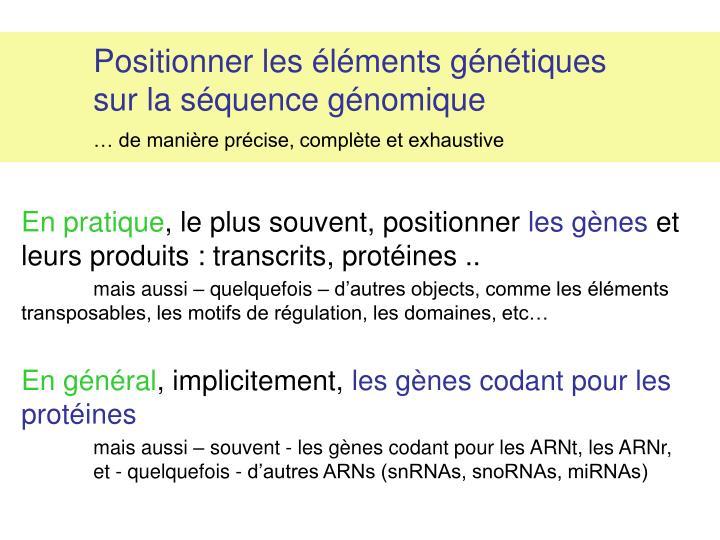 Positionner les éléments génétiques sur la séquence génomique
