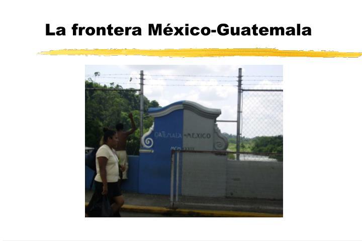 La frontera México-Guatemala