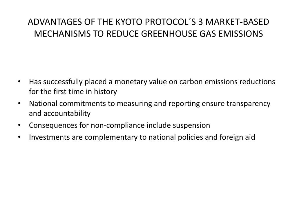 ADVANTAGES OF THE KYOTO PROTOCOL´S 3 MARKET-BASED MECHANISMS TO REDUCE GREENHOUSE GAS EMISSIONS
