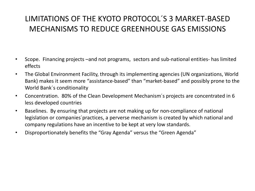 LIMITATIONS OF THE KYOTO PROTOCOL´S 3 MARKET-BASED MECHANISMS TO REDUCE GREENHOUSE GAS EMISSIONS