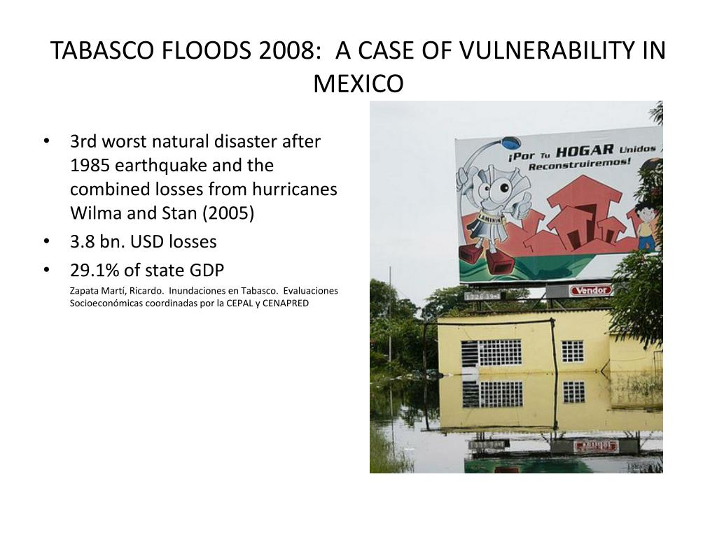 TABASCO FLOODS 2008:  A CASE OF VULNERABILITY IN MEXICO
