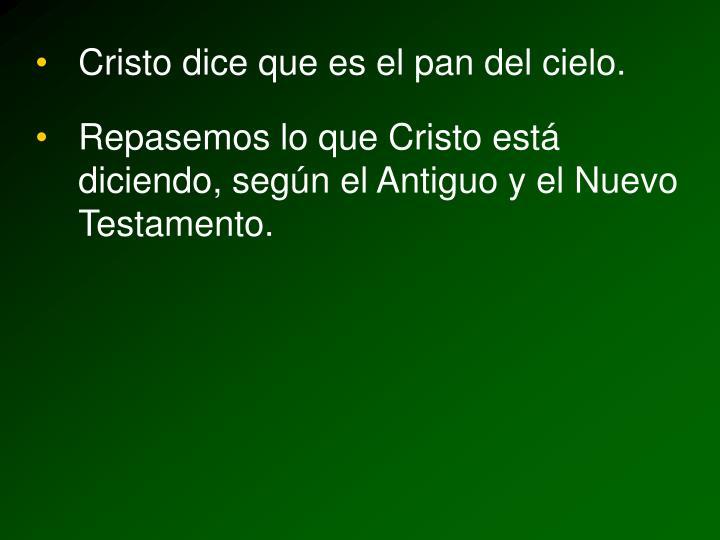 Cristo dice que es el pan del cielo.