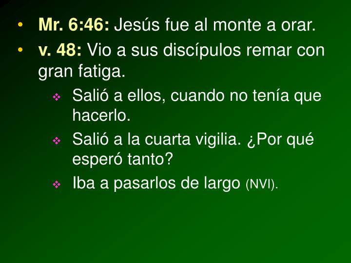 Mr. 6:46: