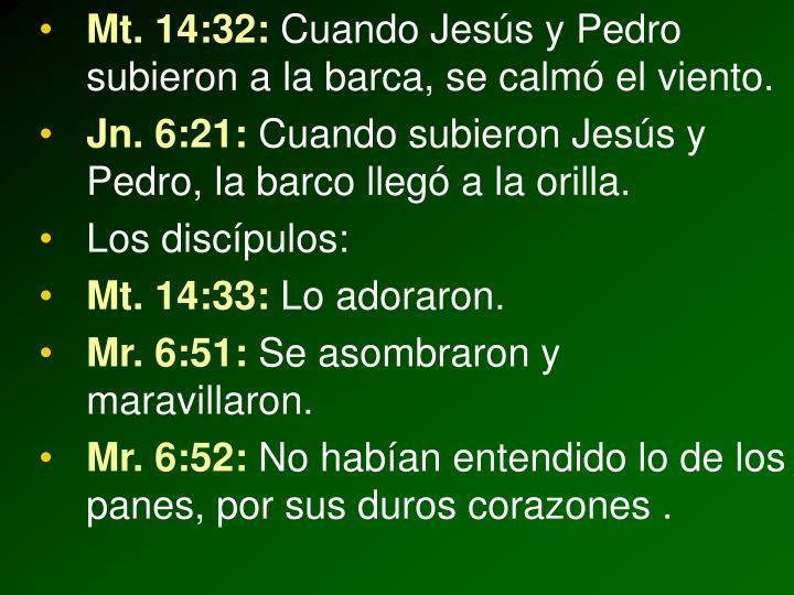 Mt. 14:32: