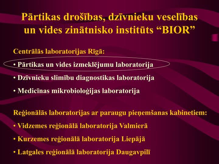 """Pārtikas drošības, dzīvnieku veselības un vides zinātnisko institūts """"BIOR"""""""