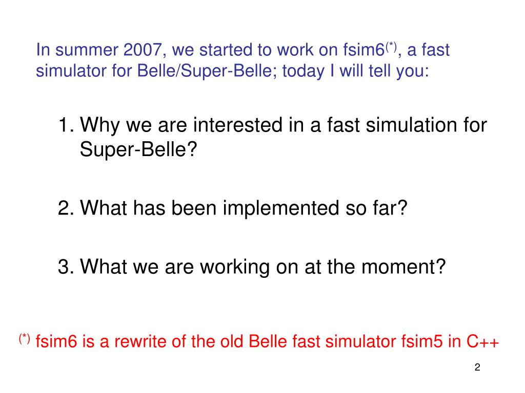 In summer 2007, we started to work on fsim6