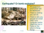 earthquake or bomb explosive