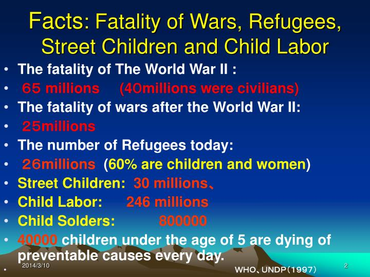 Facts fatality of wars refugees street children and child labor