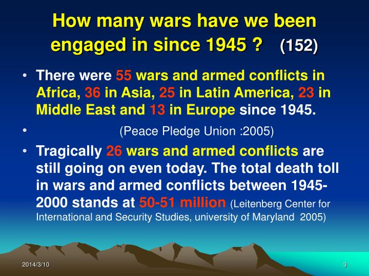 How many wars have we been engaged in since 1945 152