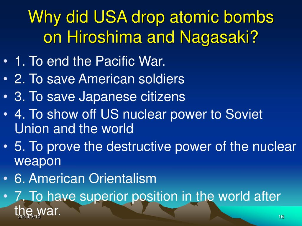 Why did USA drop atomic bombs on Hiroshima and Nagasaki?