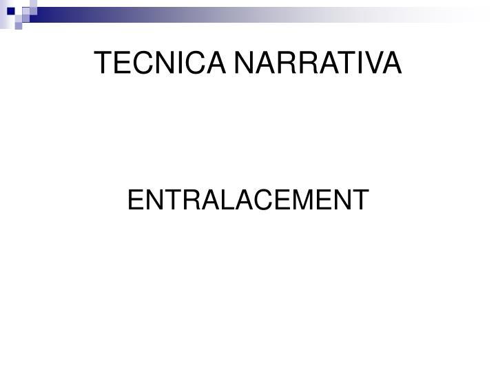 TECNICA NARRATIVA