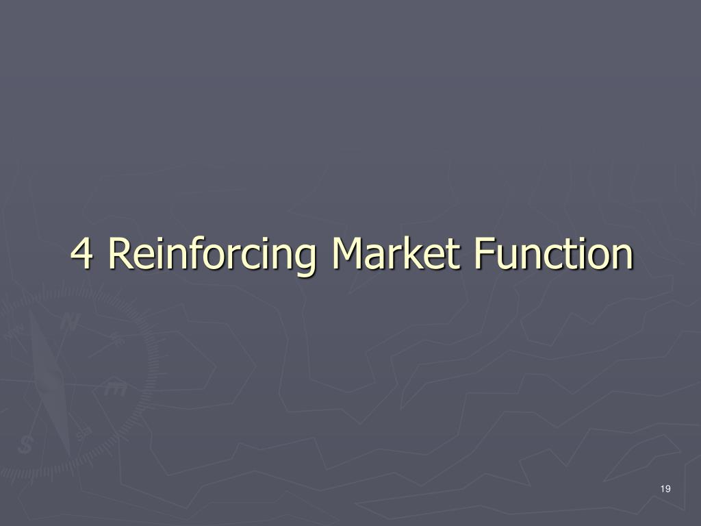 4 Reinforcing Market Function