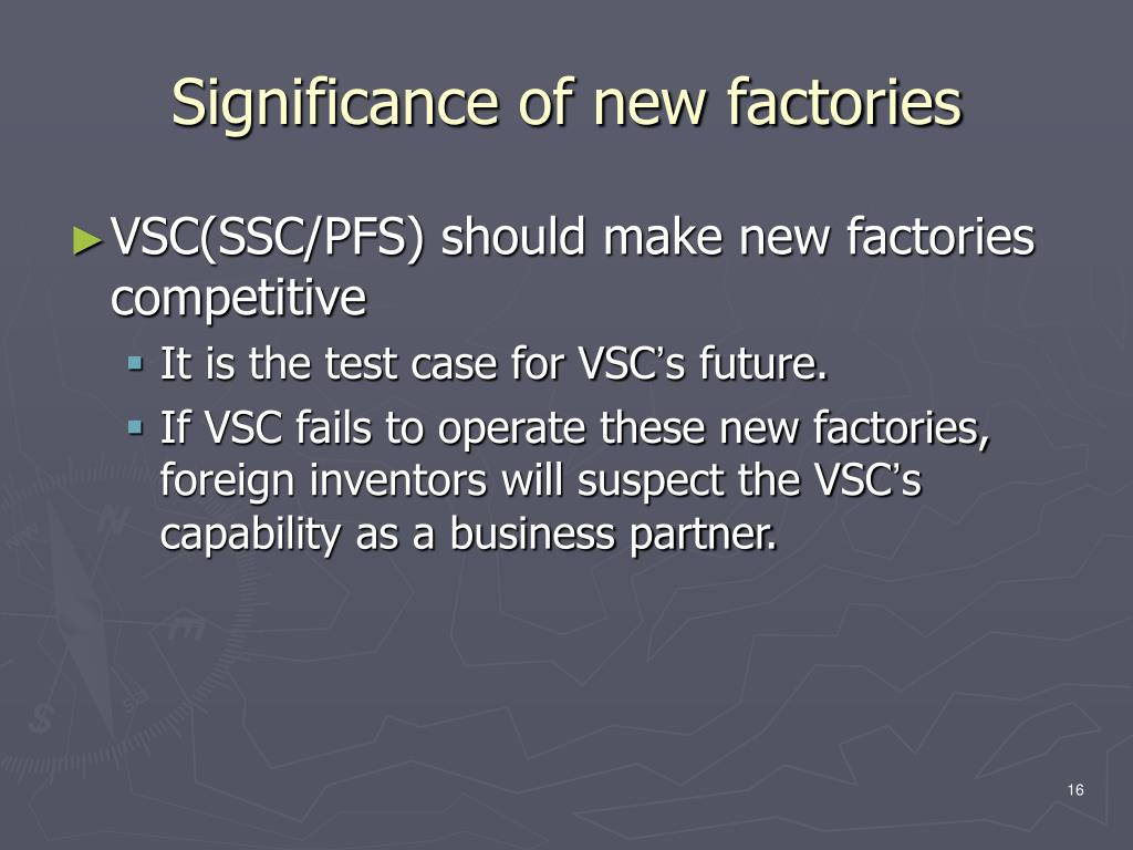 Significance of new factories