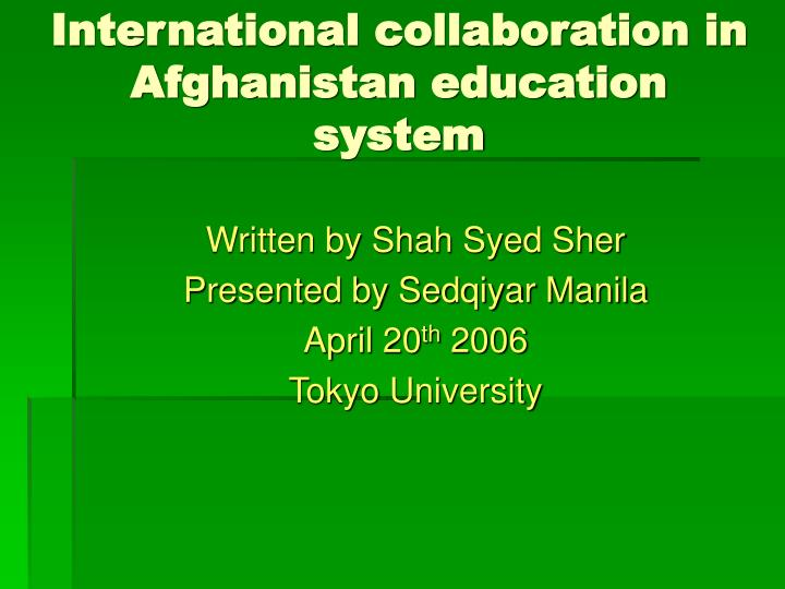 International collaboration in afghanistan education system l.jpg