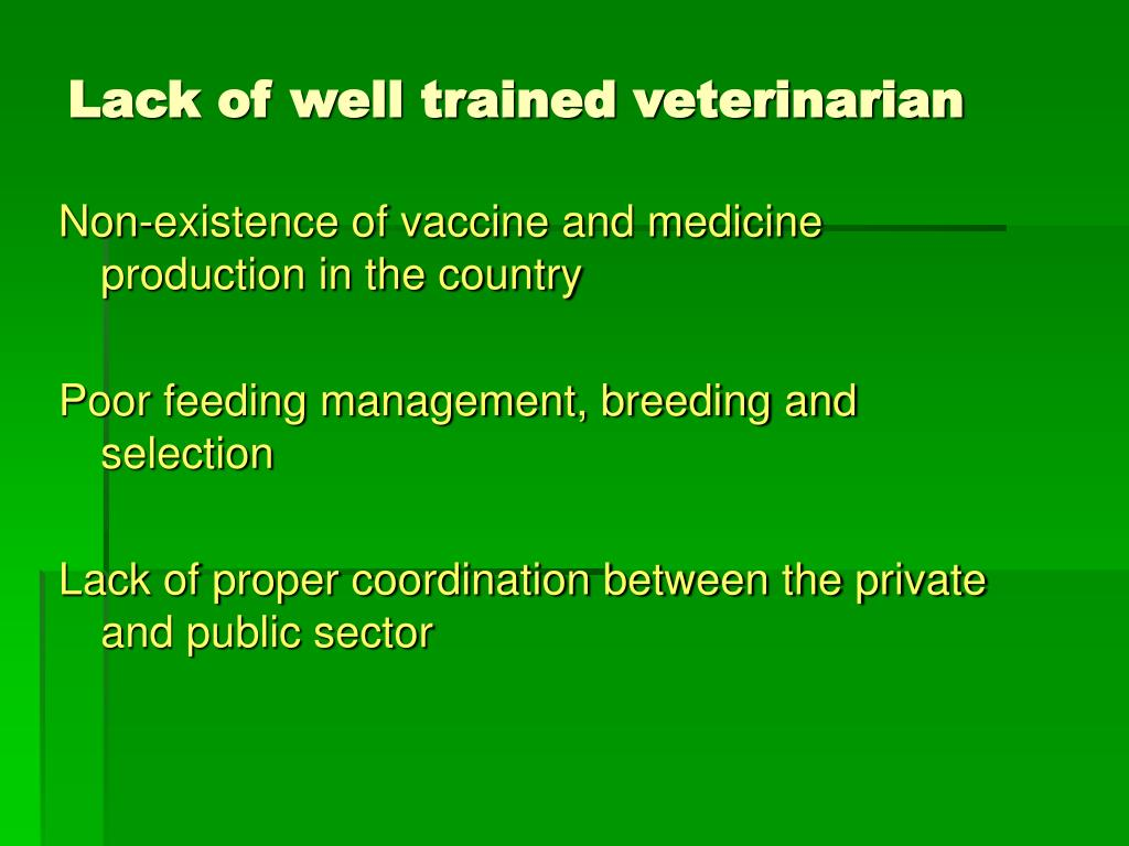 Lack of well trained veterinarian