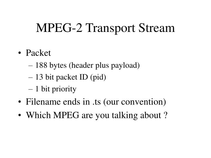 Mpeg 2 transport stream