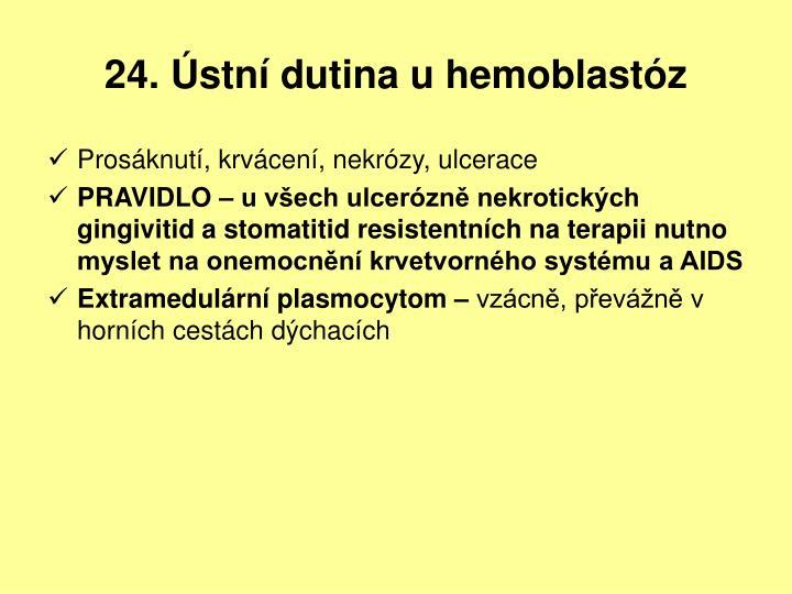 24. Ústní dutina u hemoblastóz