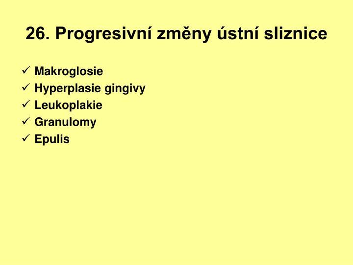 26. Progresivní změny ústní sliznice