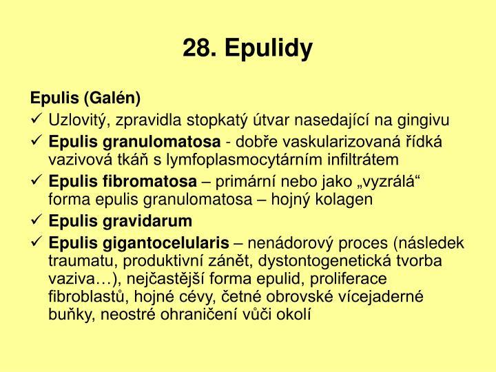 28. Epulidy