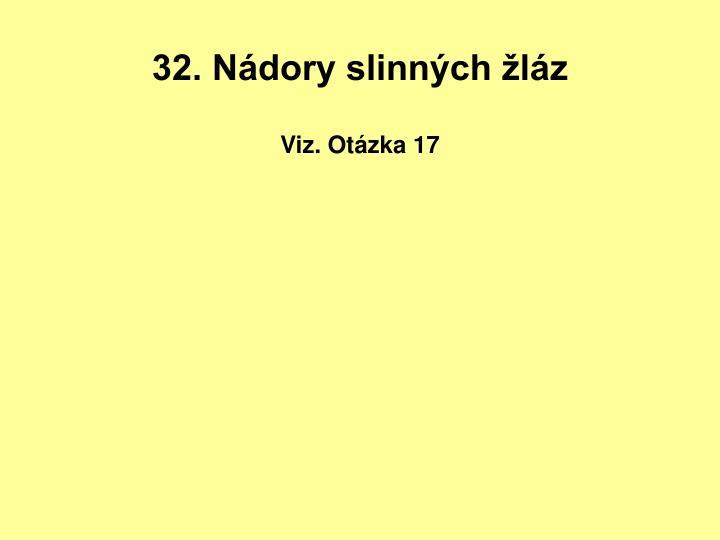 32. Nádory slinných žláz