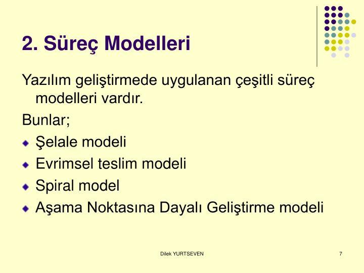 2. Süreç Modelleri