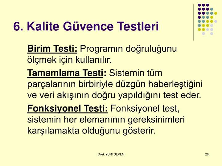 6. Kalite Güvence Testleri