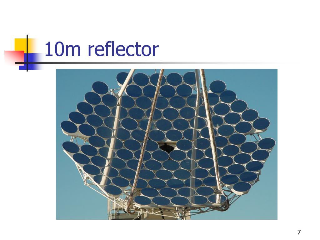 10m reflector