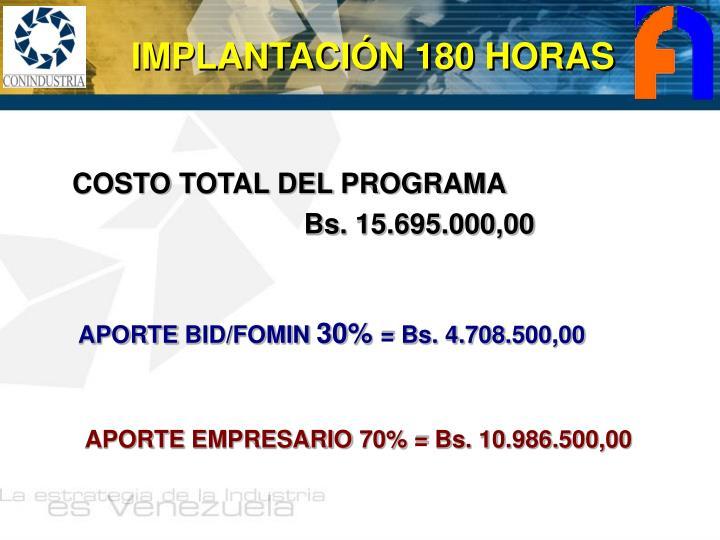 IMPLANTACIÓN 180 HORAS