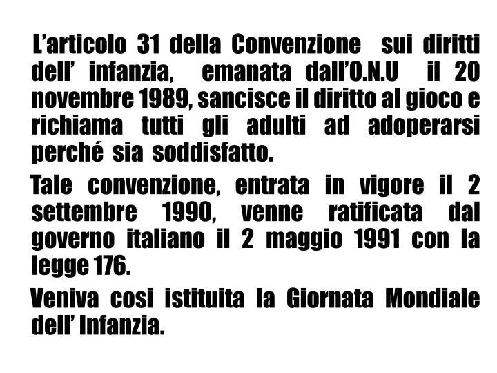 L'articolo 31 della Convenzione  sui diritti dell' infanzia,