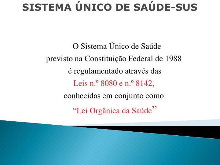 SISTEMA ÚNICO DE SAÚDE-SUS